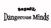 Saga#2: Dangerous Minds